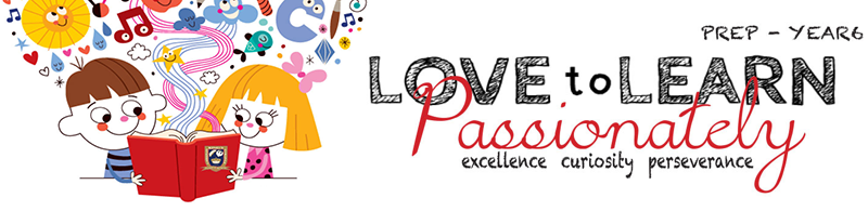 Prep to Year 6 love to learn passionately