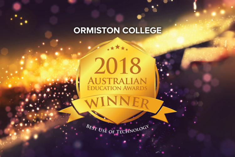 Ormiston College 2018 Australian Education Awards Best Use Of Technology